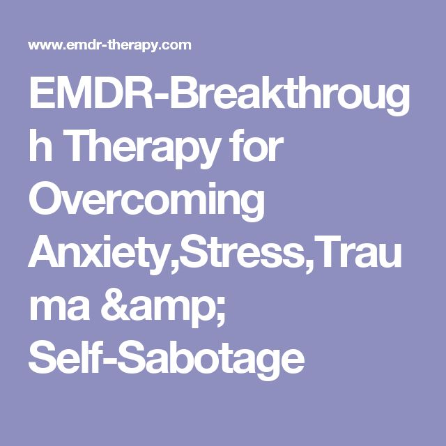 EMDR-Breakthrough Therapy for Overcoming Anxiety,Stress,Trauma & Self-Sabotage