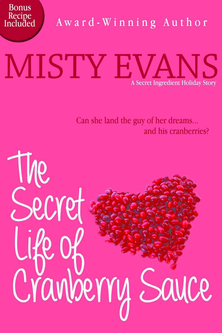 Amazon.com: The Secret Life of Cranberry Sauce, A Secret Ingredient Holiday Novella (The Secret Ingredient Culinary Mystery Series) eBook: Misty Evans: Books