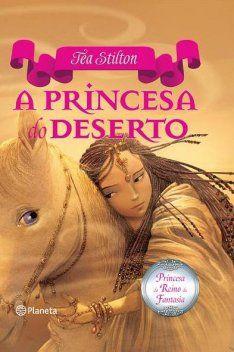 A Princesa do Deserto,  - Princesa do Reino da Fantasia,Tea Stilton,