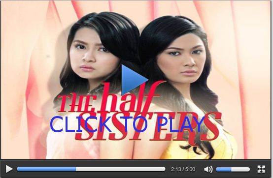 The Half Sisters March 3, 2015 | Watch The Half Sisters Mar 3, 2015 GMA 7 Replay | The Half Sisters 030315 GMA Pinoy TV FREE Live Stream FULL Video