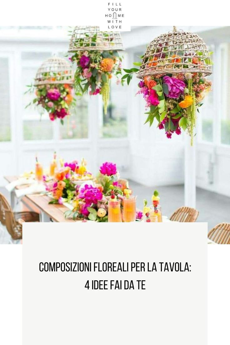 Composizioni floreali per la tavola: 4 idee| Fillyourhomewithlove