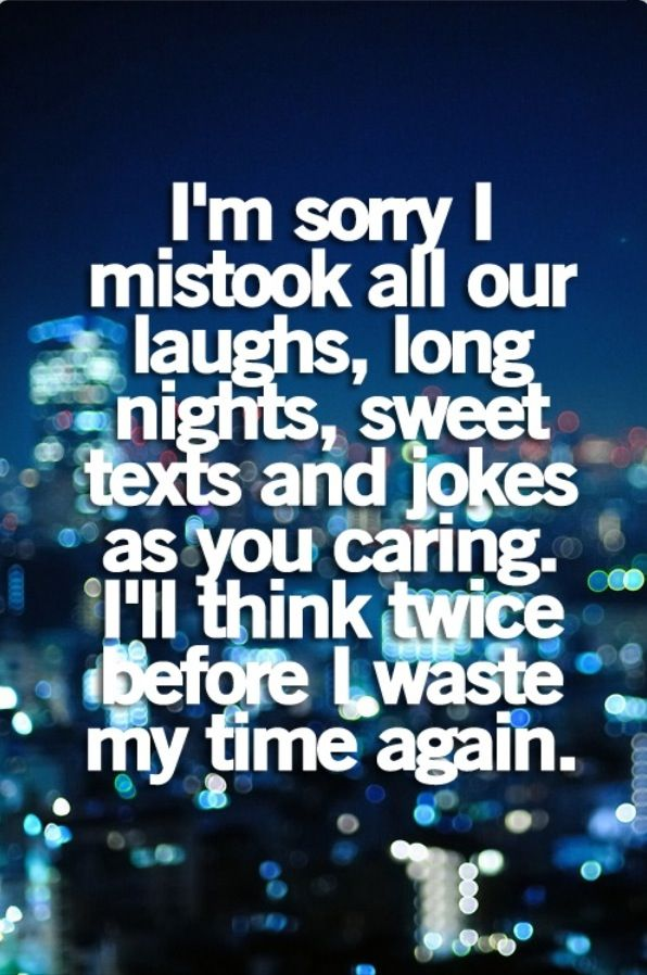 I'm sorry I wasted my time