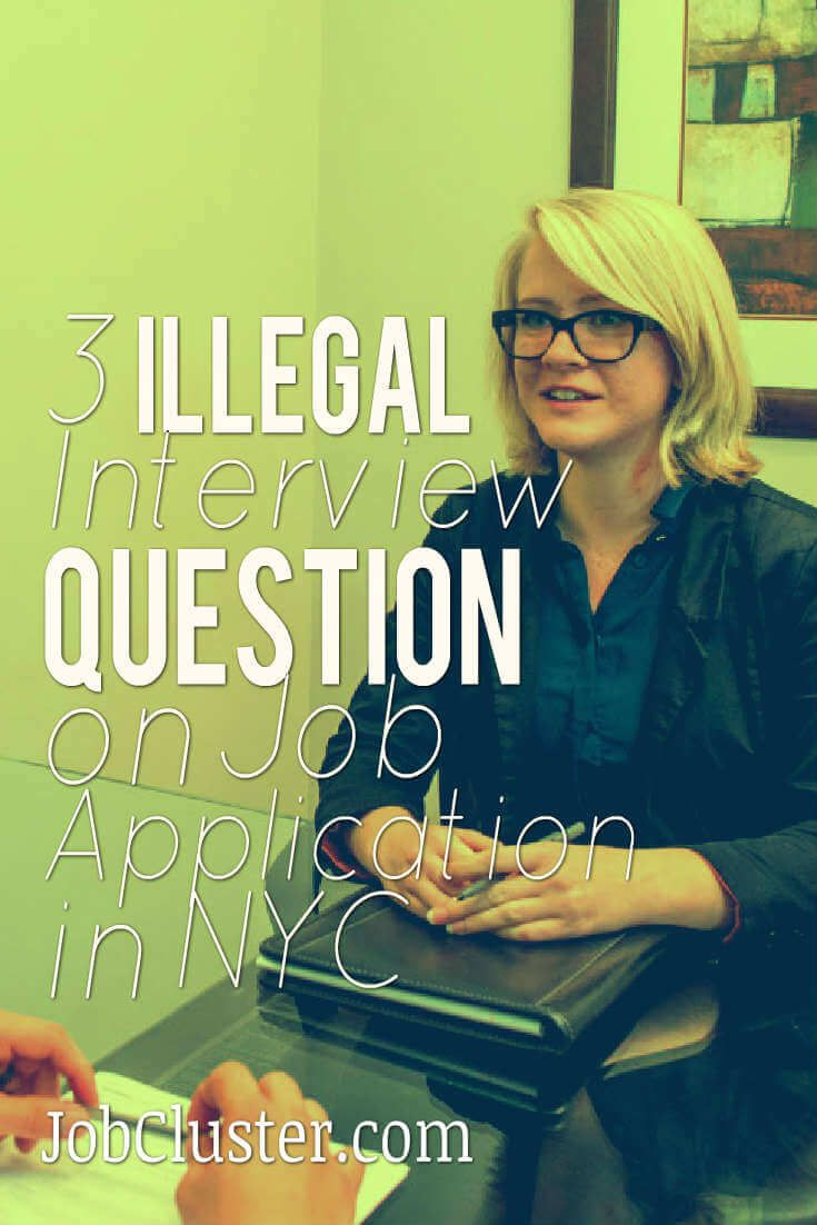 3 Illegal Interview Question on Job Application in NYC #InterviewQuestions #JobInterview via @jobcluster