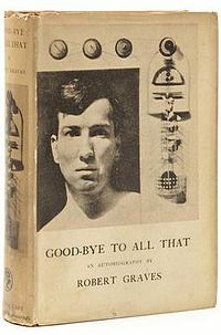 """Good-Bye to All That"", an autobiography by Robert Graves..."