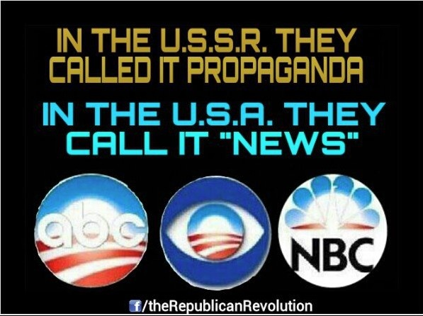 Mainstream Media .......Propaganda They only tell you what they want you to know...not the truth you need to know!