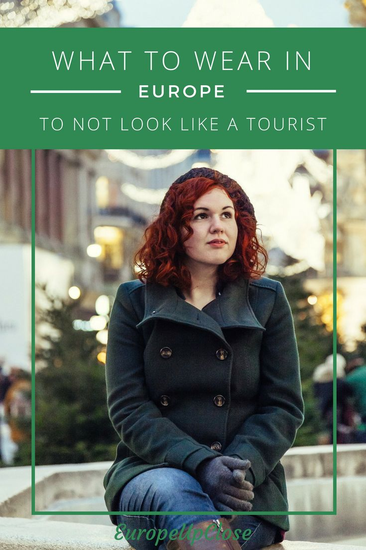 What to Wear in Europe to not look like a tourist - How to dress European - European style tips - travel tips Europe - packing tips Europe