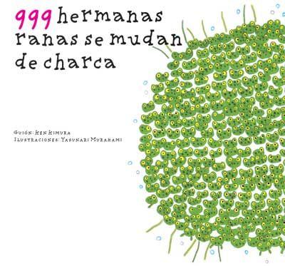 999 hermanas ranas se mudan de charca   Descarga aquí: http://issuu.com/barbara-fiore/docs/999_hermanas_ranas_se_mudan_de_charca/14?e=1534550/2997952