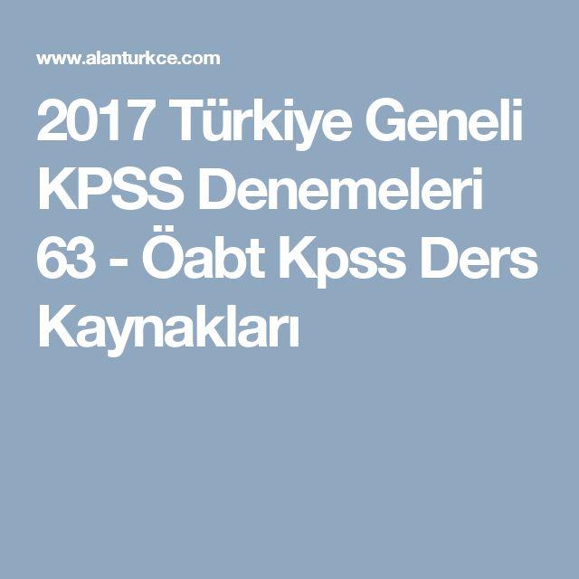 2017 Türkiye Geneli KPSS Denemeleri 63 - Öabt Kpss Ders Kaynakları