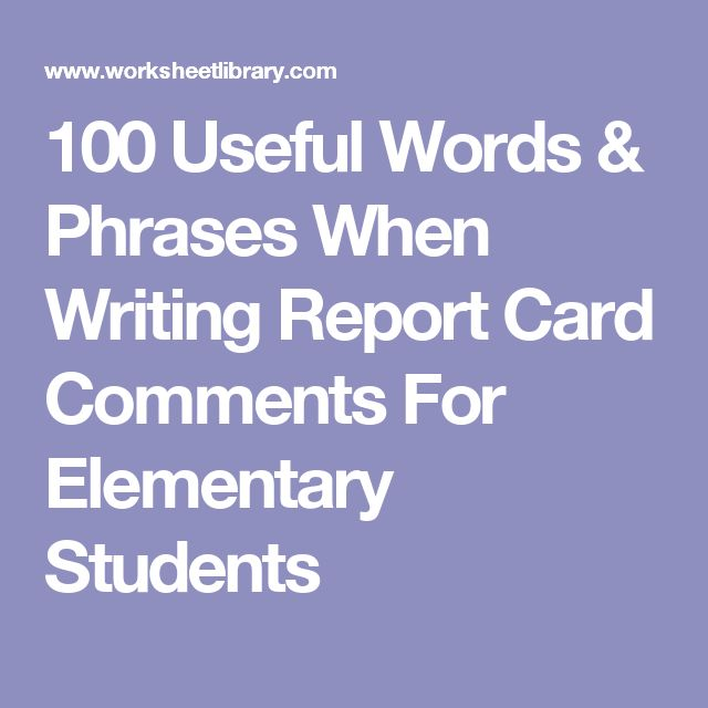 writing comments for report cards An assortment of report card comments and phrases focusing on reading, writing, listening, and speaking skills appropriate for all grade levels, the comments and phrases can be edited or modified to suit every student in your class.