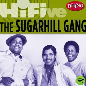 Rhino Hi-Five: The Sugarhill Gang, an album by The Sugarhill Gang ♡ Rapper's Delight