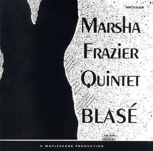 Blasé - Marsha Frazier Quintet | Songs, Reviews, Credits | AllMusic