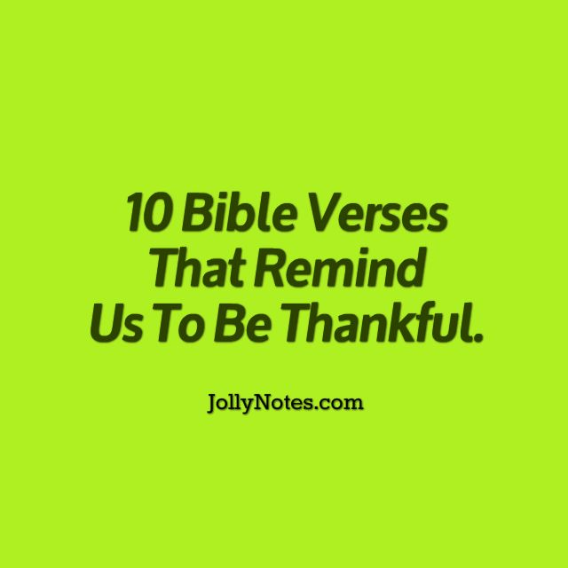 10 Bible Verses That Remind Us To Be Thankful: The Lord has done great things for us and we are filled with joy! | Daily Bible Verse Blog