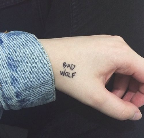 bad wolf---I want to get a tattoo of this