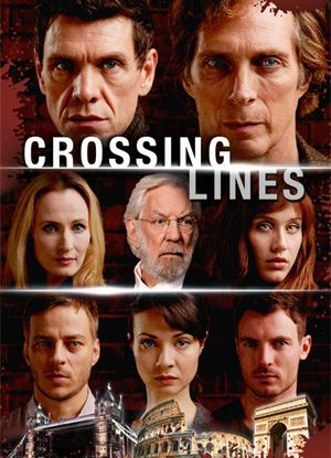 Crossing Lines, 2013  § William Fichtner § Marc Lavoine § Gabriella Pession § Tom Wlaschiha § Moon Dailly § Richard Flood § Donald Sutherland