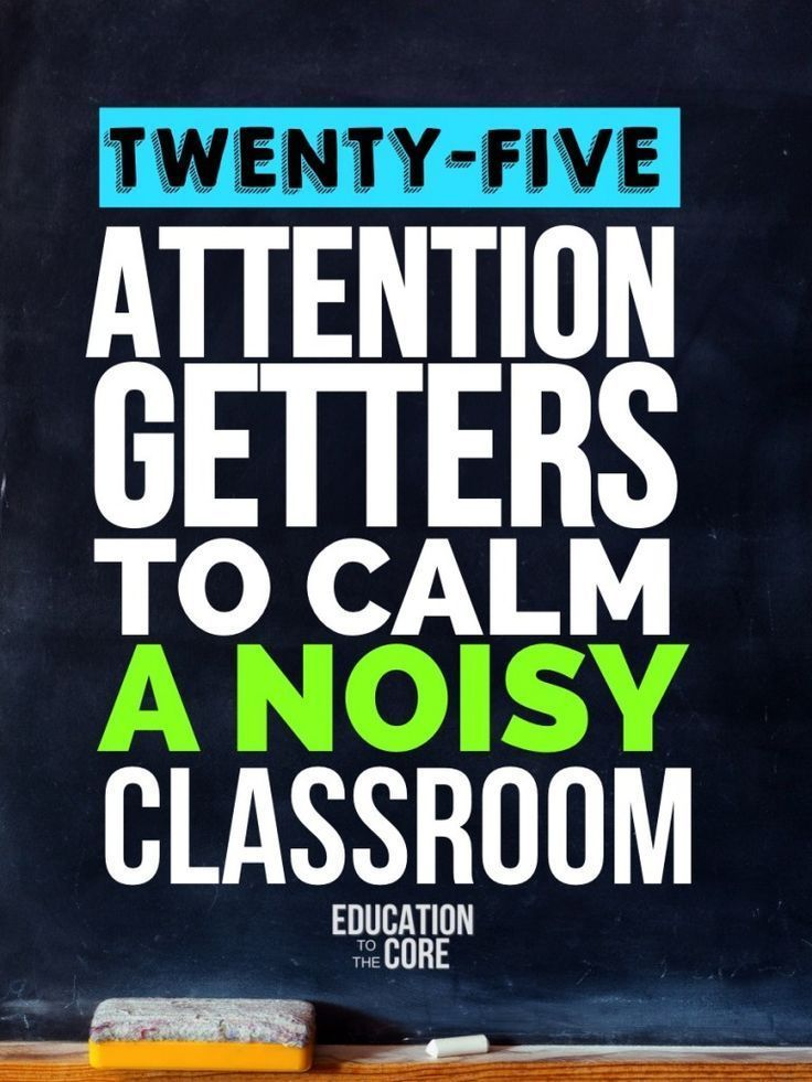 25 Attention Getters to Calm A Noisy Classroom - Education to the Core