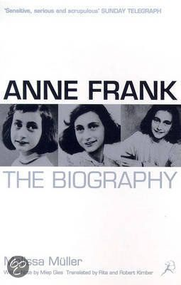 Anne Frank: The Biography by Melissa Müller