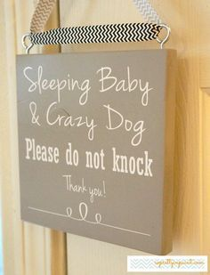 Sleeping Baby & Crazy Dog! Please do not knock. Thank you!