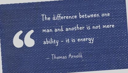 The difference between one man and another is not mere ability - it is energy - Thomas Arnold https://braveheart.isrefer.com/go/ptrk/pint/