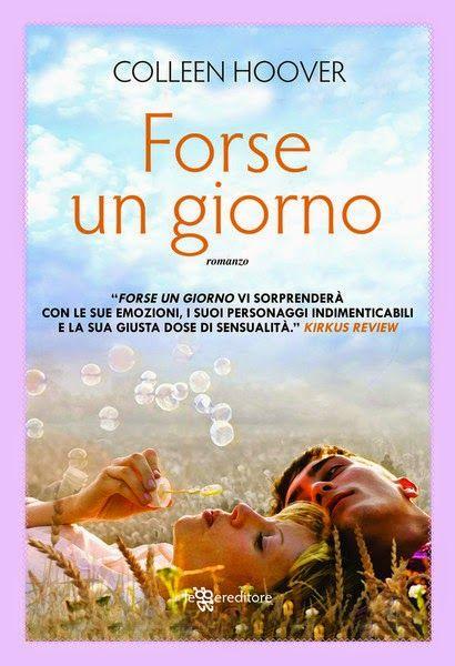 """Leggere Romanticamente e Fantasy: Recensione """"FORSE UN GIORNO"""" di Colleen Hoover"""