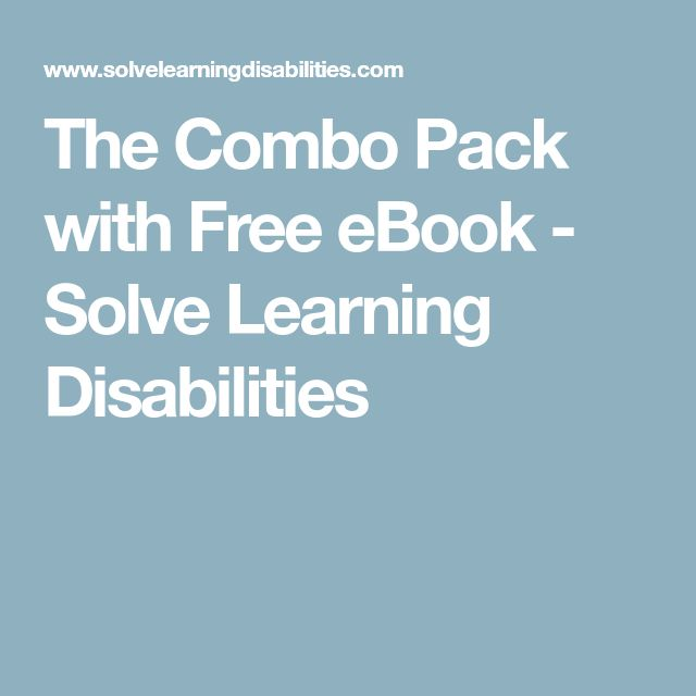 The Combo Pack with Free eBook - Solve Learning Disabilities