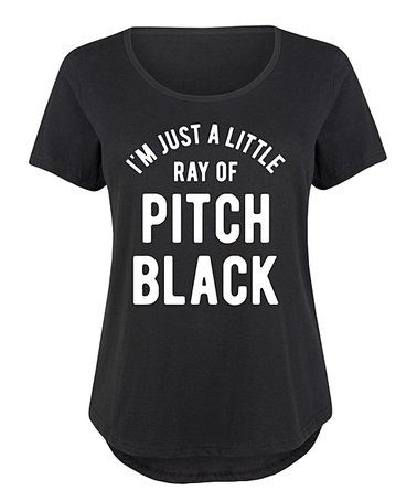 Another great find on #zulily! Black 'Just a Little Ray of Pitch Black' Scoop Neck Tee - Plus #zulilyfinds