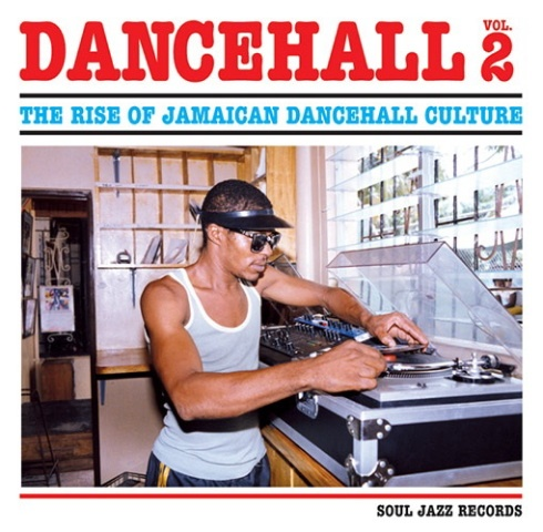 Soul Jazz Records – Dancehall 2 - Album – The Rise Of Jamaican Dancehall Culture