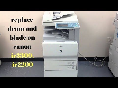 How To Replace Drum And Blade On Canon Ir3300 Ir2200
