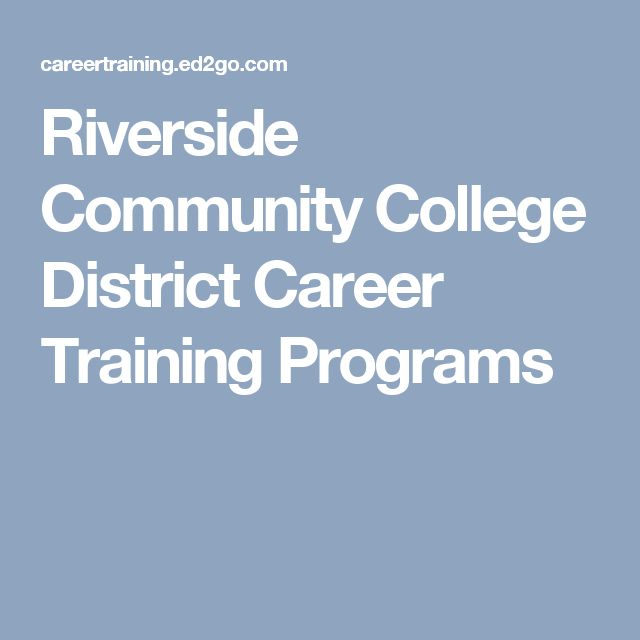 Riverside Community College District Career Training Programs