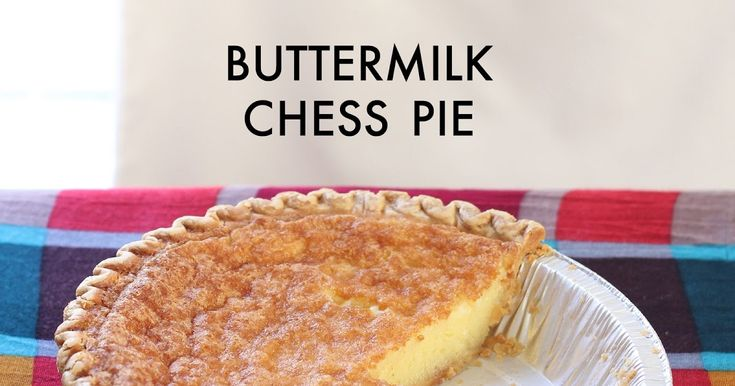 A recipe for old-fashioned buttermilk chess pie - a southern classic.