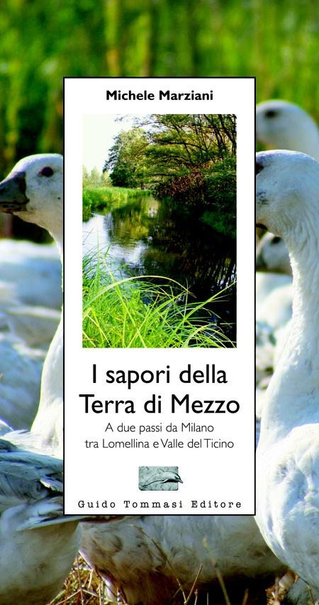 """""""I sapori della terra di mezzo"""" - Guido Tommasi Editore - Milano - 2010 -Euro 13,00"""