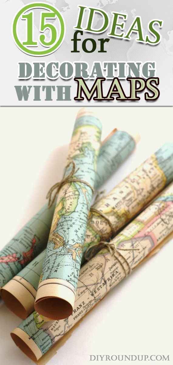 DIY Craft: Maps, Atlases, the old and the new, the folding and those big rolls, a phenomenal decorative material for interior use.