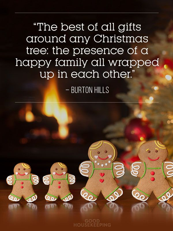 """The best of all gifts around any Christmas tree: the presence of a happy family all wrapped up in each other."" ~ Burton Hills"