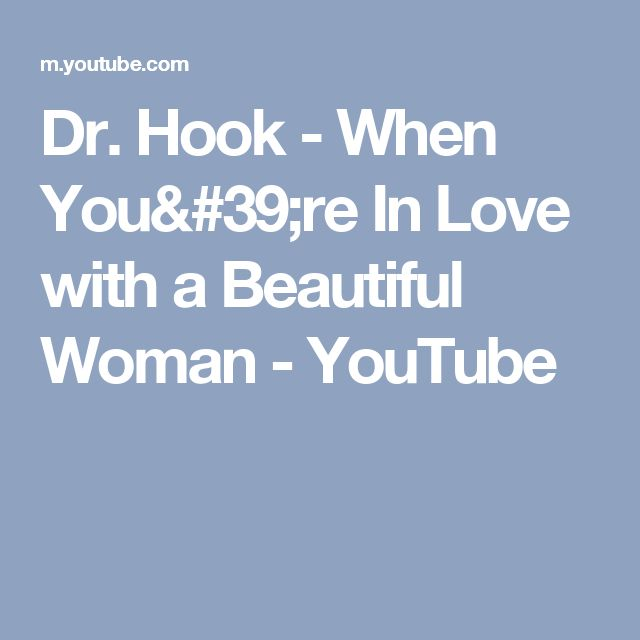 Dr. Hook - When You're In Love with a Beautiful Woman - YouTube