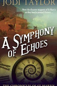 Jodi Taylor, Time Travel - A Symphony of Echoes: The Chronicles of - http://lowpricebooks.co/2016/11/a-symphony-of-echoes-the-chronicles-of/
