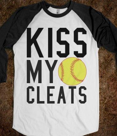 Kiss my cleats softball baseball  tee t shirt @Maddie Davis we could make this a soccer shirt