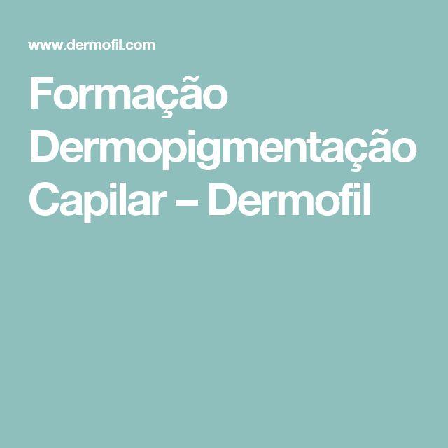 Formação Dermopigmentação Capilar – Dermofil