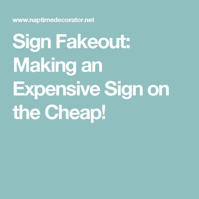 Sign Fakeout: Making an Expensive Sign on the Cheap!