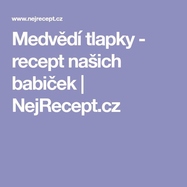 Medvědí tlapky - recept našich babiček | NejRecept.cz