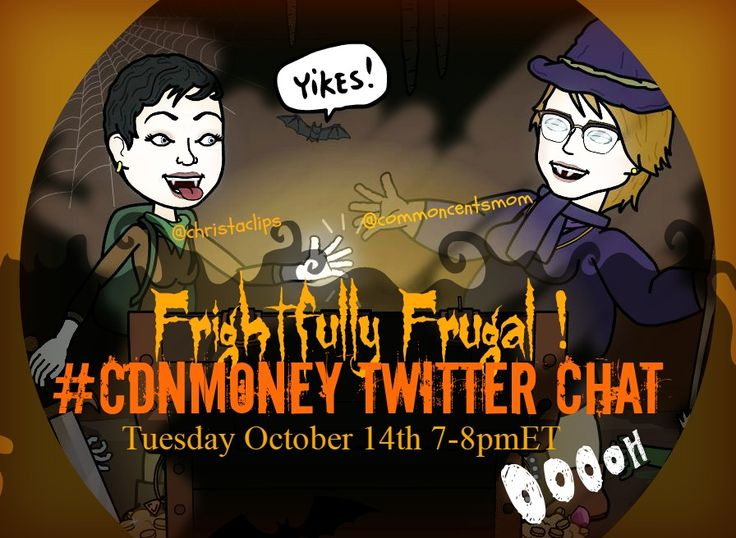 Join hosts @christaclips and @commoncentsmom for a fRiGhTfULLy FrUgAL #CDNmoney Twitter Chat - Tues Oct 14th 7-8pmET