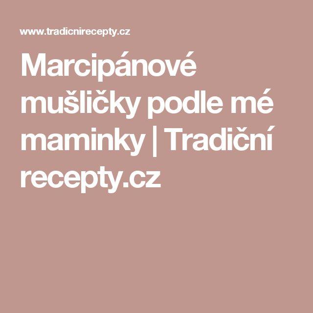 Marcipánové mušličky podle mé maminky   Tradiční recepty.cz