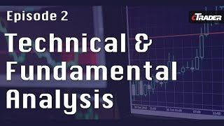 What is Technical and Fundamental Analysis  Learn to Trade Forex with cTrader  Episode 2 [Tags: FOREX TRADING METHODS Analysis cTrader Episode Forex Fundamental Learn Technical Trade] #LearnForex-ForexCourses