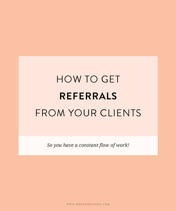 How to get referrals from clients and friends | nesha designs | freelance | entrepreneur | business