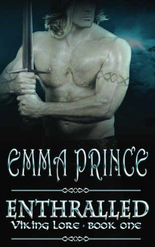 Enthralled: Viking Lore, Book 1 (Volume 1) by Emma Prince. He is bound by honor... Eirik is eager to plunder the treasures of the fabled lands to the west in order to secure the future of his village. The one thing he swears never to do is claim possession over another human being. But when he journeys across the North Sea to raid the holy houses of Northumbria, he encounters a dark-haired beauty, Laurel, who stirs him like no other. When his cruel cousin tries to take Laurel for himself...