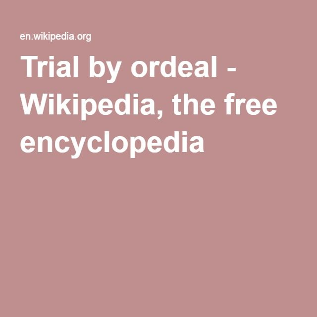 Trial by ordeal - Wikipedia, the free encyclopedia