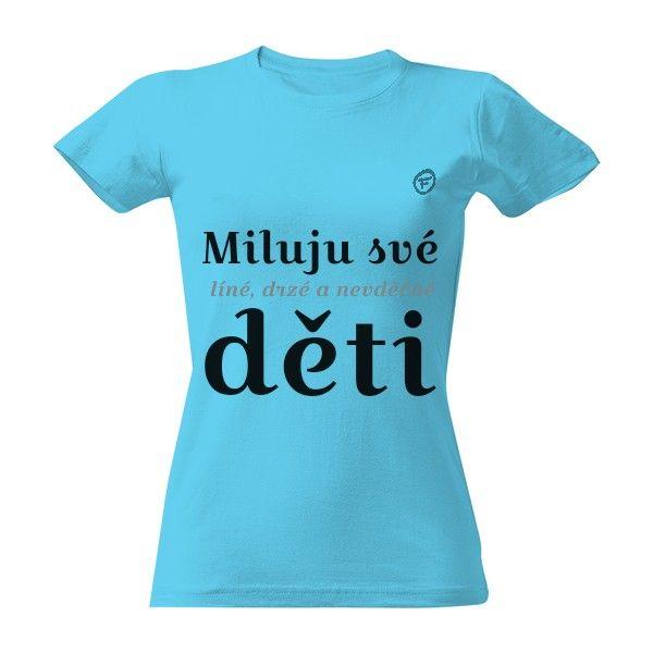 Tričko s potiskem Miluju děti - pro mámu