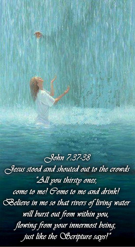 John 7 37 38 Rivers Of Living Water Living Water Scripture Scripture Verses