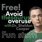 FREE! Learn to Avoid Thesaurus Abuse with Dr. Sheldon Cooper – Fun Stuff!