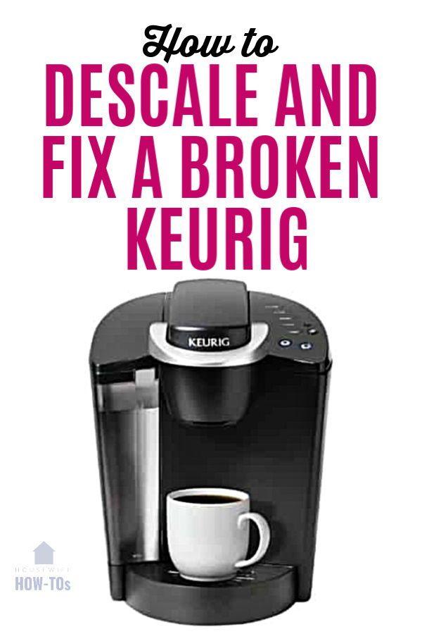 How To Clean A Keurig Even If You Think It S Broken Keurig