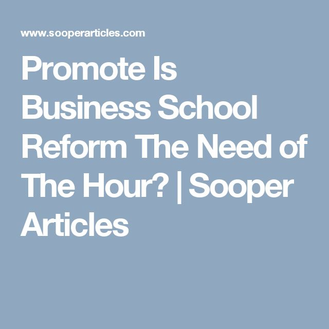 Promote Is Business School Reform The Need of The Hour? | Sooper Articles