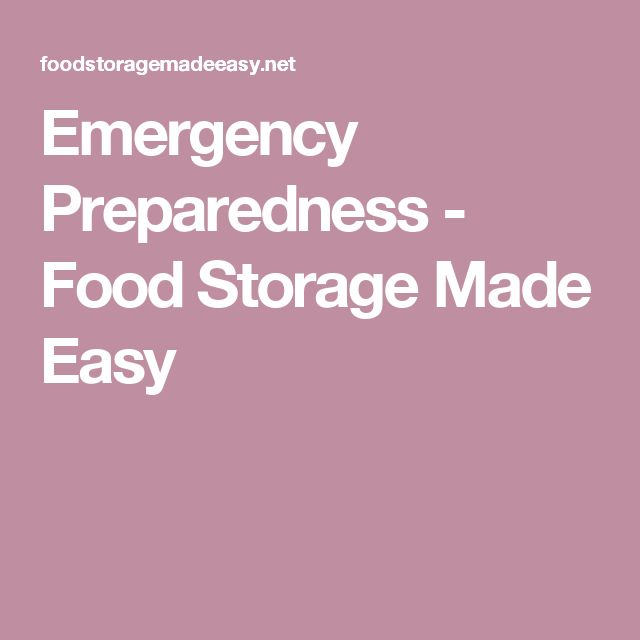 Emergency Preparedness - Food Storage Made Easy